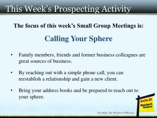This Week�s Prospecting Activity
