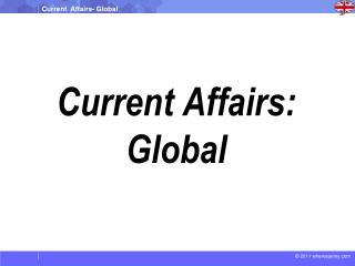 Current Affairs: Global