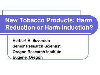 New Tobacco Products: Harm Reduction or Harm Induction