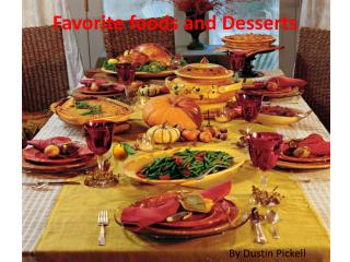 Favorite foods and Desserts