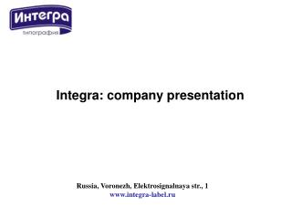 Russia, Voronezh ,  Elektrosignalnaya str ., 1 integra-label.ru