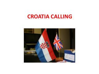 CROATIA CALLING
