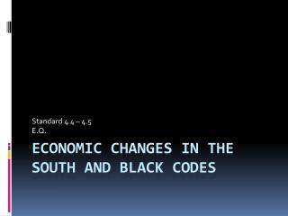 Economic Changes in the South and Black Codes