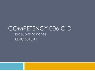 Competency  006 C-D