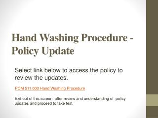 Hand Washing Procedure -  Policy Update