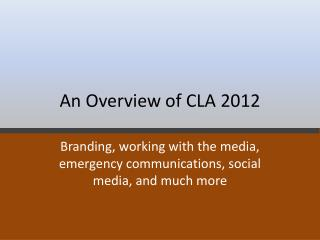 An Overview of CLA 2012