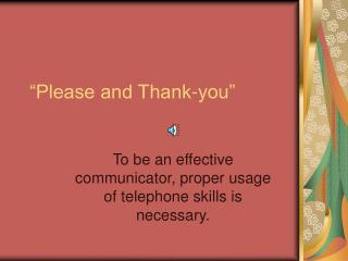 """""""Please and Thank-you"""""""