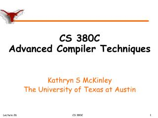 CS 380C  Advanced Compiler Techniques