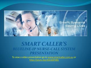 SMART CALLER'S                  BLUELINE-IP NURSE-CALL SYSTEM        PRESENTATION