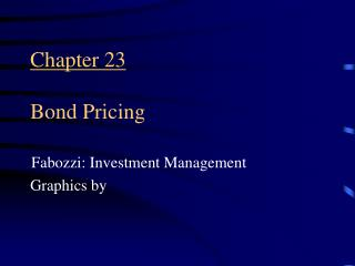 Chapter 23 Bond Pricing