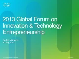 2013 Global Forum on Innovation & Technology Entrepreneurship