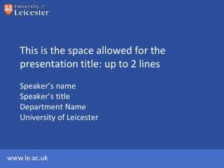 This is the space allowed for the presentation title: up to 2 lines