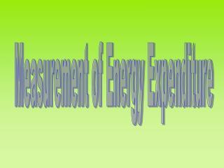 Measurement of Energy Expenditure