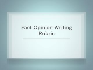 Fact-Opinion Writing Rubric