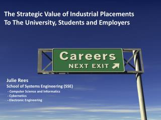The Strategic Value of Industrial Placements To The University, Students and Employers