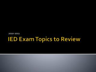 IED Exam Topics to Review