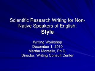 Scientific Research Writing for Non-Native Speakers of English:  Style