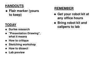 Get your robot kit at any office hours Bring robot kit and calipers to  lab
