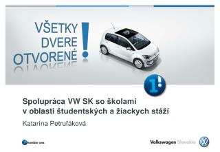 Spolupráca  VW SK  so školami  v  oblasti  študentských a žiackych stáží