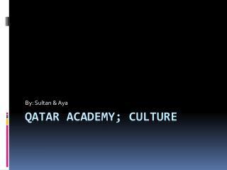 Qatar Academy; Culture
