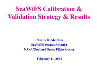SeaWiFS Calibration & Validation Strategy & Results