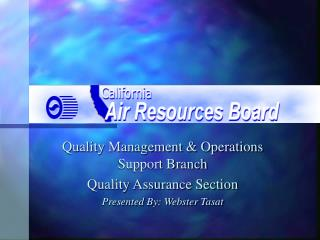 Quality Management & Operations Support Branch Quality Assurance Section