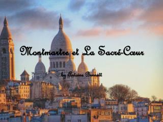Montmartre et La  Sacré-Cœur