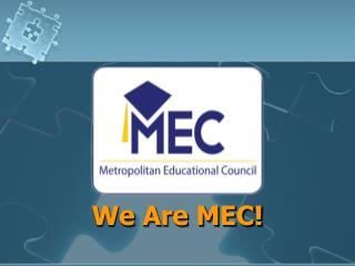 We Are MEC!
