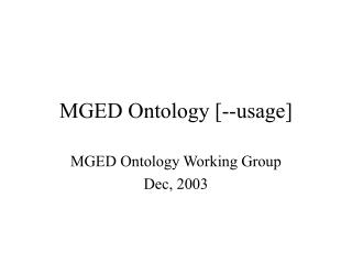 MGED Ontology [--usage]