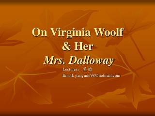 On Virginia Woolf   Her  Mrs. Dalloway