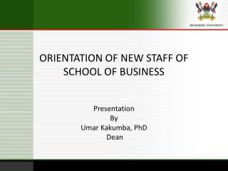 ORIENTATION OF NEW STAFF OF SCHOOL OF BUSINESS