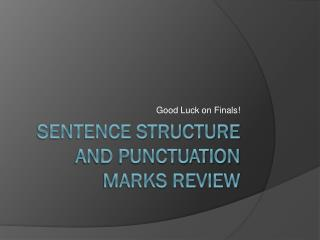 Sentence Structure and Punctuation Marks Review