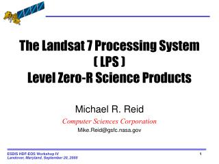 The Landsat 7 Processing System ( LPS ) Level Zero-R Science Products