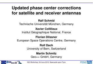 Updated phase center corrections for satellite and receiver antennas Ralf Schmid