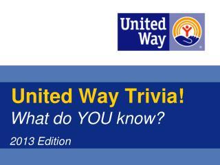 United Way  Trivia!