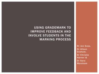 Using  GradeMark  to Improve Feedback and Involve Students in the Marking Process