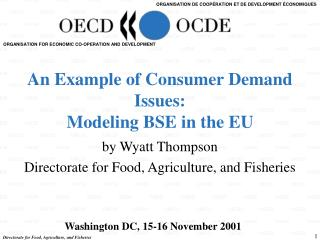 An Example of Consumer Demand Issues: Modeling BSE in the EU