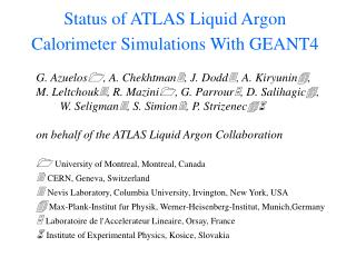Status of ATLAS Liquid Argon Calorimeter Simulations With GEANT4