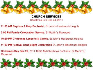 CHURCH SERVICES Christmas Eve Dec 24, 2011