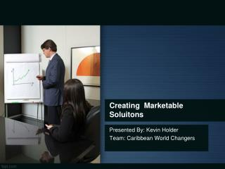 Creating Marketable Soluitons