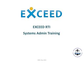 EXCEED RTI  Systems Admin  Training