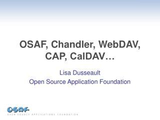 OSAF, Chandler, WebDAV, CAP, CalDAV�