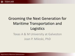 Grooming the Next Generation for Maritime Transportation and Logistics