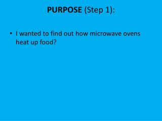 PURPOSE  (Step 1):