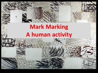 Mark Marking A human activity