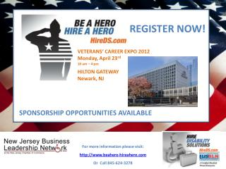 VETERANS� CAREER EXPO 2012 Monday, April 23 rd 10 am � 4 pm HILTON GATEWAY Newark, NJ