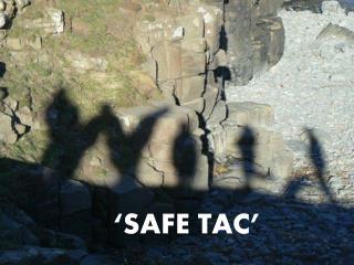 'SAFE TAC'