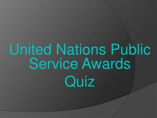 United Nations Public Service Awards  Quiz