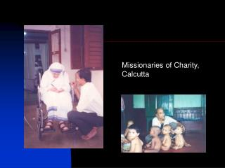 Missionaries of Charity,      Calcutta