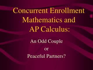 Concurrent Enrollment Mathematics and  AP Calculus:
